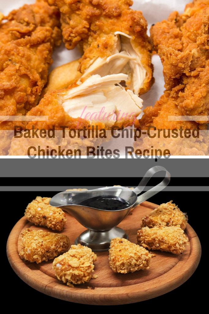 Simple And Fun To Make To Make Baked Tortilla Chip-Crusted Chicken Bites