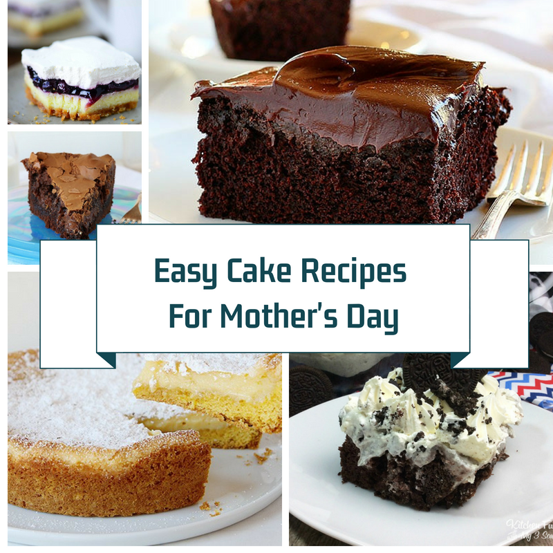Amazingly Easy Cake Recipes For Mother's Day
