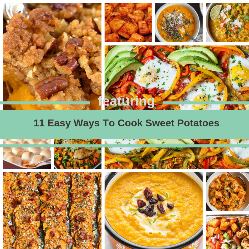 11 Easy And Delicious Ways To Cook Sweet Potatoes