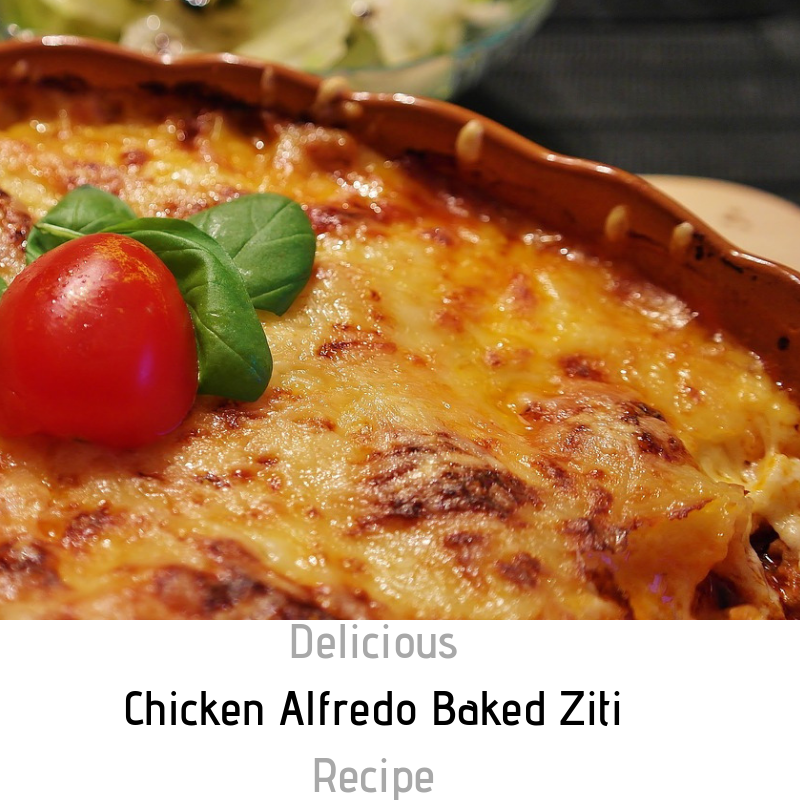 This Simple And So Delicious Chicken Alfredo Baked Ziti Recipe Will Become One Of Your Family's Regulars!