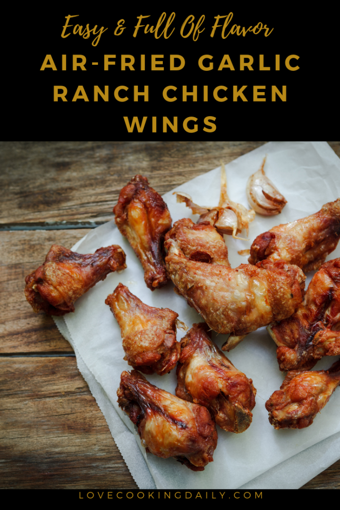 Easy And Full Of Flavor Air-Fried Garlic Ranch Chicken Wings