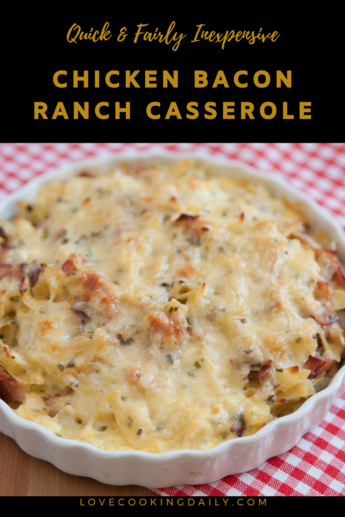 Chicken Bacon Ranch Pasta Casserole- Quick And Fairly Inexpensive