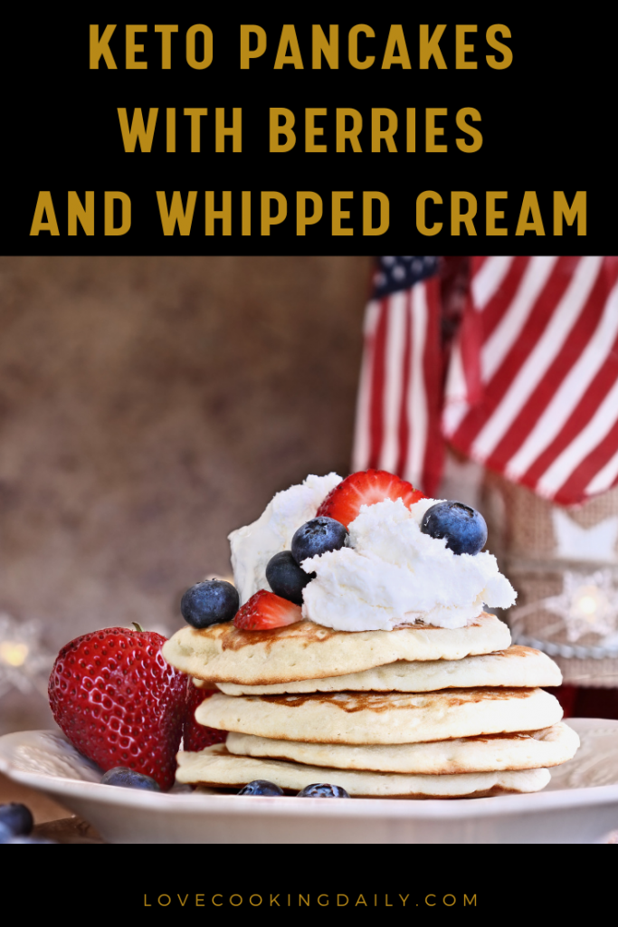 Keto Breakfast Recipes For Beginners- Keto Pancakes With Berries And Whipped Cream