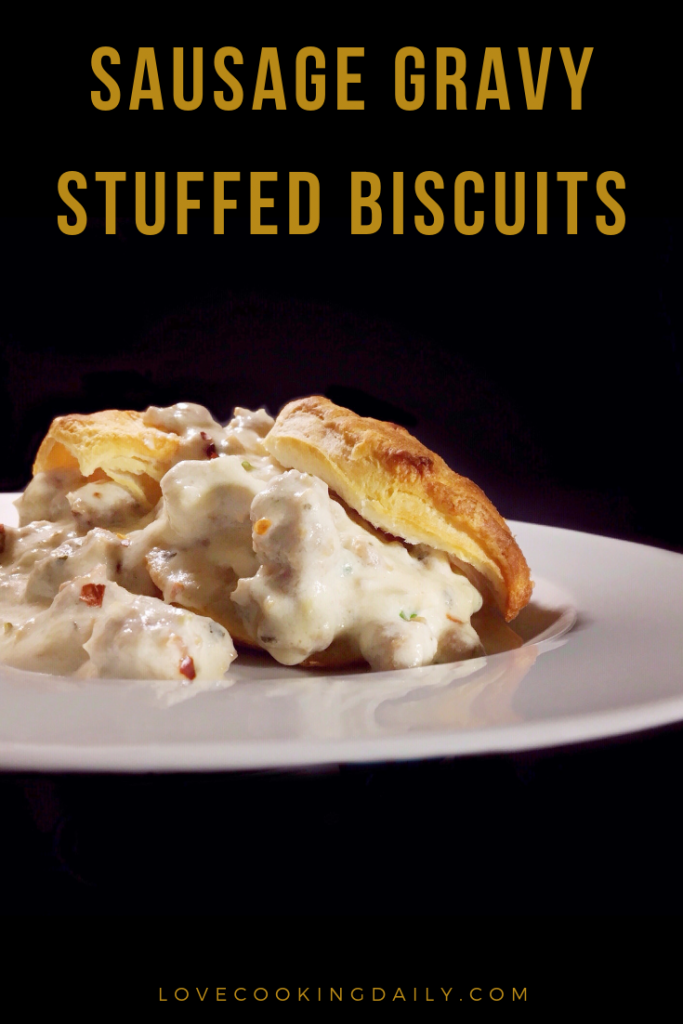 How To Make Sausage Gravy Stuffed Biscuits